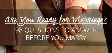 Are You Ready for Marriage? 98 Questions to Answer Before You Marry