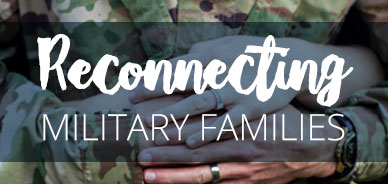 Reconnecting Military Families